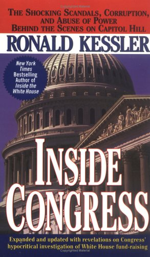 Inside Congress: The Shocking Scandals, Corruption, and Abuse of Power Behind the Scenes on Capitol Hill 9780671003869