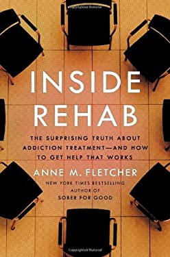 Inside Rehab: The Surprising Truth about Addiction Treatment-And How to Get Help That Works 9780670025220