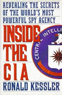 Inside the CIA: Revealing the Secrets of the World's Most Powerful Spy Agency 9780671734572