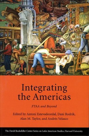 Integrating the Americas: Ftaa and Beyond 9780674014848