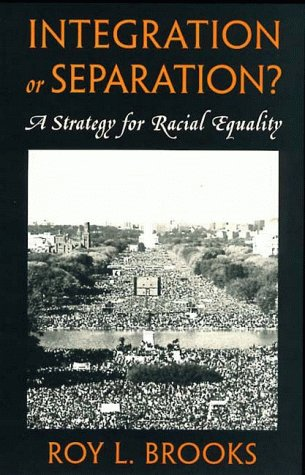 Integration or Separation?: A Strategy for Racial Equality 9780674456457