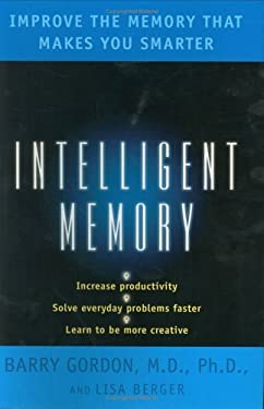 Intelligent Memory: 5improve the Memory That Makes You Smarter 9780670032402