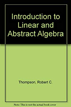 Introduction to Linear and Abstract Algebra