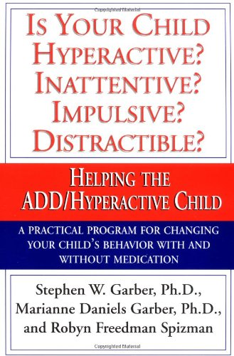 Is Your Child Hyperactive? Inattentive? Impulsive? Distractable?: Helping the Add/Hyperactive Child 9780679759454
