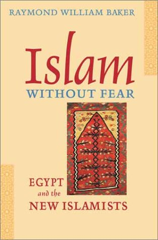 Islam Without Fear: Egypt and the New Islamists 9780674012035