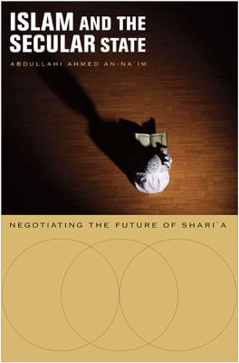 Islam and the Secular State: Negotiating the Future of Shari'a 9780674034563