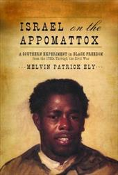 Israel on the Appomattox: A Southern Experiment in Black Freedom from the 1790s Through the Civil War 2481453
