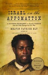 Israel on the Appomattox: A Southern Experiment in Black Freedom from the 1790s Through the Civil War 2486266