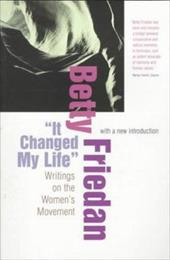 It Changed My Life: Writings on the Women's Movement 2463681