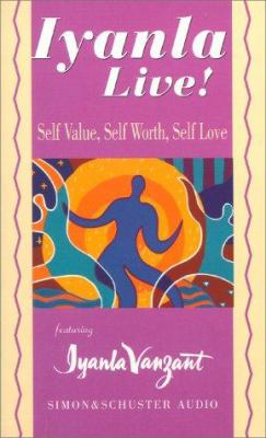 Iyanla Live! Volume 1: Self-Value, Self-Worth, Self-Love 9780671784812