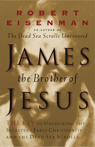 James, Brother of Jesus: The Key to Unlocking the Secrets of Early Christianity and the Dead Sea Scrolls 9780670869329