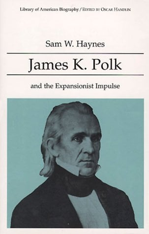 James K Polk and the Expansionist Impulse 9780673990013