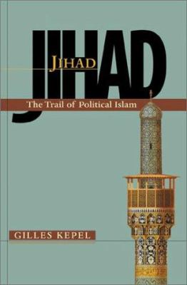 Jihad: The Trail of Political Islam 9780674008779