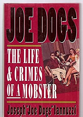Joe Dogs: The Life and Crimes of a Mobster 9780671797522