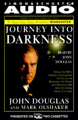 Journey Into Darkness: Follow FBI Premier Investigatv Profiler Penetrate Minds: Follow the FBI's Premier Investigative Profiler as He Penetrates the M 9780671575250