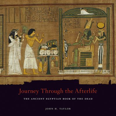 Journey Through the Afterlife: Ancient Egyptian Book of the Dead 9780674057500