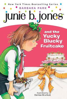 Junie B. Jones and the Yucky Blucky Fruitcake 9780679866947