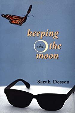 keeping the moon by sarah dessen Atrapa la luna, de sarah dessen traductora: elena abÓs tÍtulo original: keeping the moon editorial: maeva young nÚmero de pÁginas: 252.