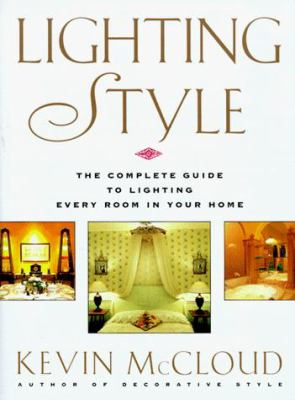 Kevin McCloud's Lighting Style: The Complete Guide to Lighting Every Room in Your House 9780671887063