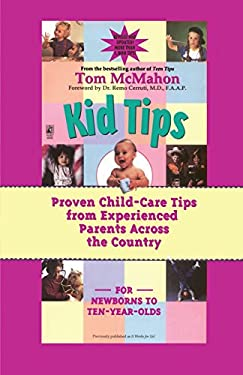 Kid Tips: Proven Child-Care Tips from Experienced Parents Across the Country