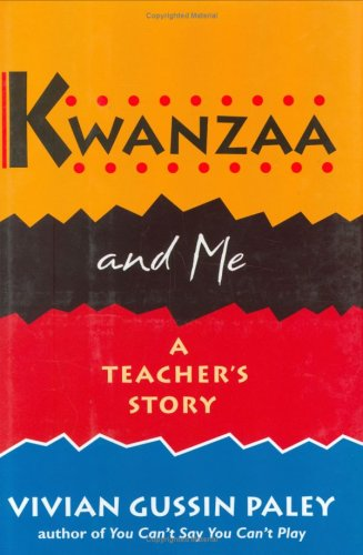 Kwanzaa and Me Kwanzaa and Me: A Teacher's Story a Teacher's Story 9780674505858