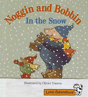 LITTLE CELEBRATIONS, NOGGIN BOBBIN IN THE SNOW, SINGLE COPY, EMERGENT,  STAGE 1A (LITTLE CELEBRATIONS GUIDED READING) 9780673776723