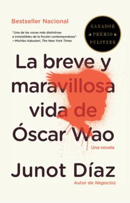 La Breve y Maravillosa Vida de Oscar Wao = The Brief Wondrous Life of Oscar Wao 9780679776697
