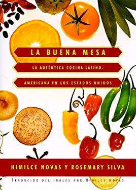 La Buena Mesa: La Autentica Cocina Latinoamericana En Los Estados Unidos 9780679448037