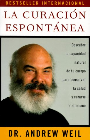 La Curacion Espontanea: Spontaneous Healing - Spanish-Language Edition 9780679781813
