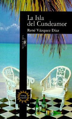 La Isla del Cundeamor = The Island of Cundeamor 9780679765240