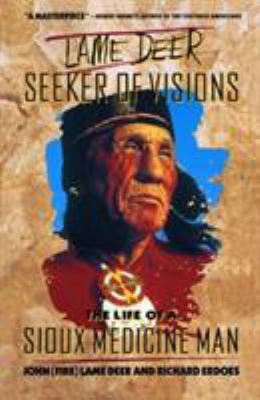 Lame Deer, Seeker of Visions: The Life of a Sioux Medicine Man 9780671215354