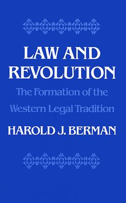Law and Revolution, the Formation of the Western Legal Tradition 9780674517769
