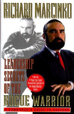 Leadership Secrets of the Rogue Warrior 9780671545154