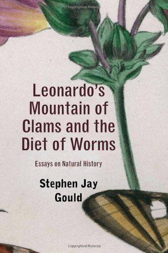 Leonardo's Mountain of Clams and the Diet of Worms: Essays on Natural History 9780674061637