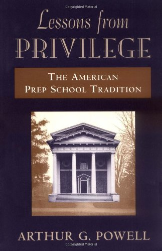 Lessons from Privilege: The American Prep School Tradition 9780674525535