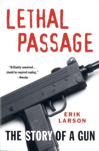 Lethal Passage: The Story of a Gun 9780679759270