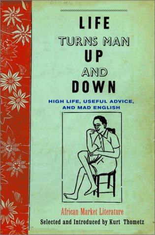 Life Turns Man Up and Down: High Life, Useful Advice, and Mad English 9780679450214