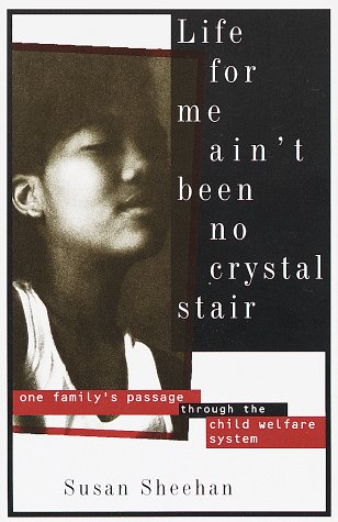 Life for Me Ain't Been No Crystal Stair: One Family's Passage Through the Child Welfare System 9780679754503