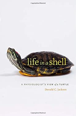 Life in a Shell: A Physiologist's View of a Turtle 9780674050341