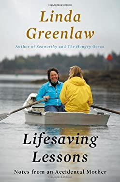 Lifesaving Lessons: Notes from an Accidental Mother 9780670025176