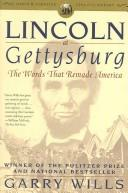 Lincoln at Gettysburg: The Words That Re-Made America