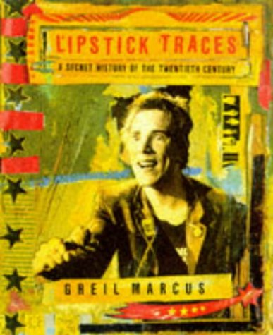 Lipstick Traces: A Secret History of the Twentieth Century 9780674535817