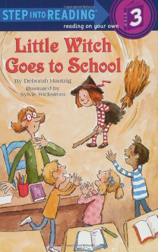 Little Witch Goes to School by Deborah Hautzig, Sylvie Kantorovitz Wickstrom