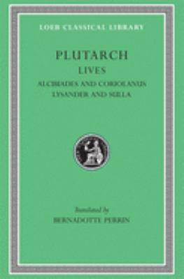 Lives, Volume IV: Alcibiades and Coriolanus. Lysander and Sulla 9780674990890