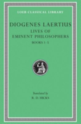 Lives of Eminent Philosophers, Volume I: Books 1-5