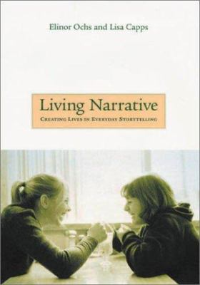 Living Narrative: Creating Lives in Everyday Storytelling,