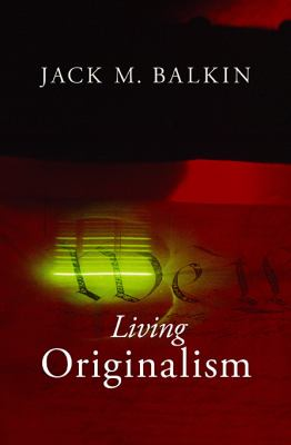 Living Originalism 9780674061781
