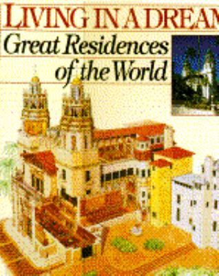 Living in a Dream: Great Residences of the World 9780671868147