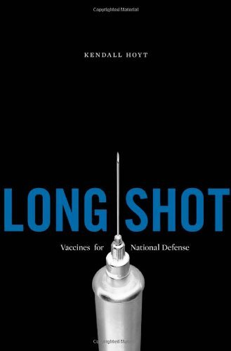 Long Shot: Vaccines for National Defense 9780674061583