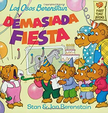 Los Osos Berenstain y Demasiada Fiesta = The Berenstain Bears and Too Much Birthday 9780679847458